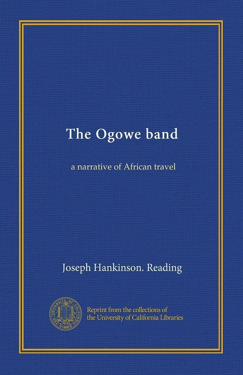 崇拝しますうなり声方程式The Ogowe band: a narrative of African travel