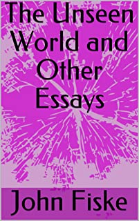 The Unseen World and Other Essays (English Edition)