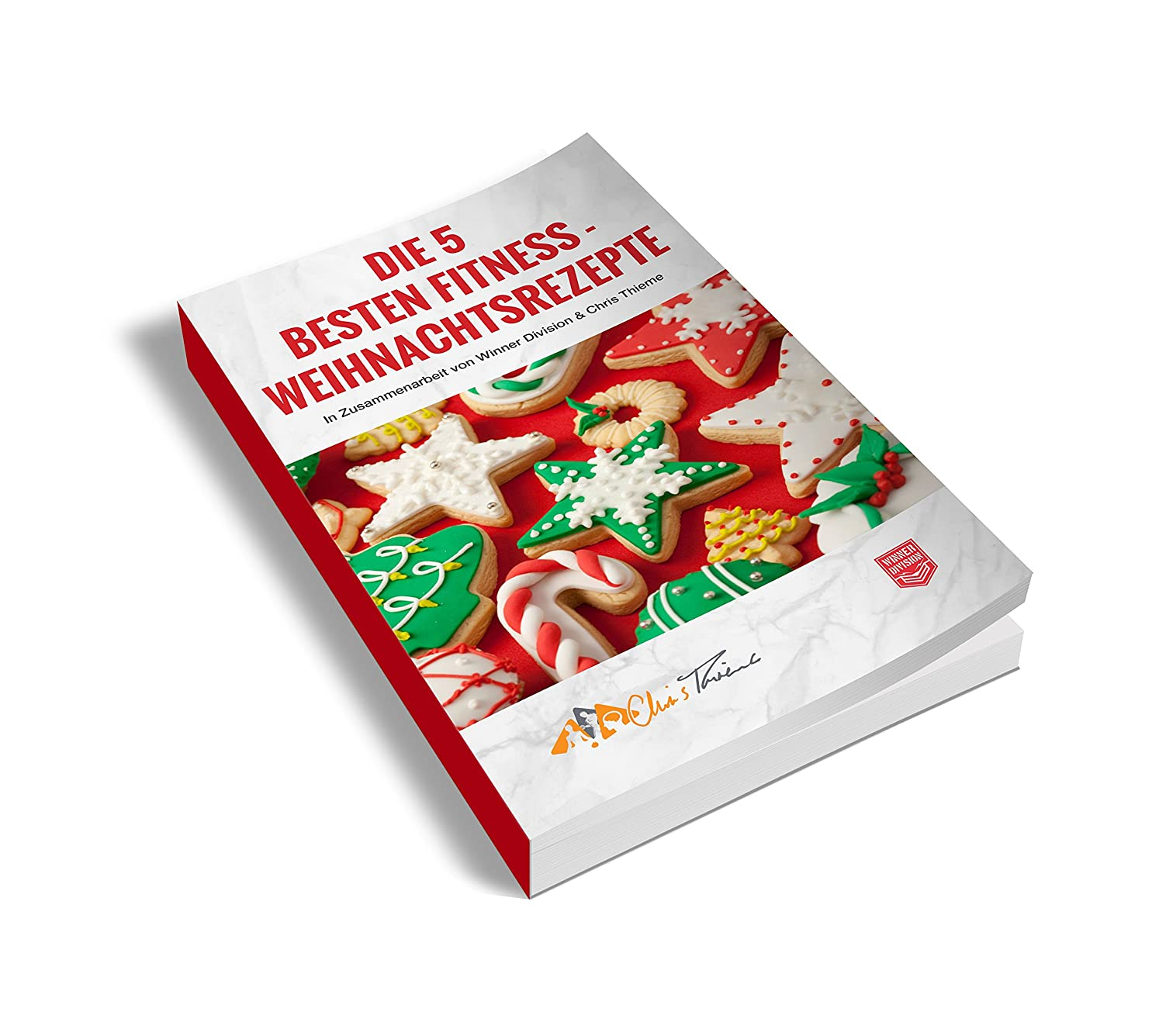 Die 5 Besten Fitness-Weihnachtsrezepte: ... versü?t auch dir die Weihnachtszeit (German Edition)