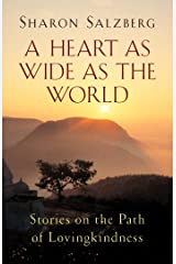 A Heart as Wide as the World: Stories on the Path of Lovingkindness Kindle Edition