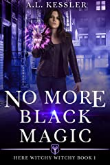 No More Black Magic (Here Witchy Witchy Book 1) Kindle Edition