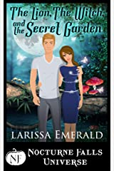 The Lion, The Witch, and The Secret Garden: A Nocturne Falls Universe story Kindle Edition