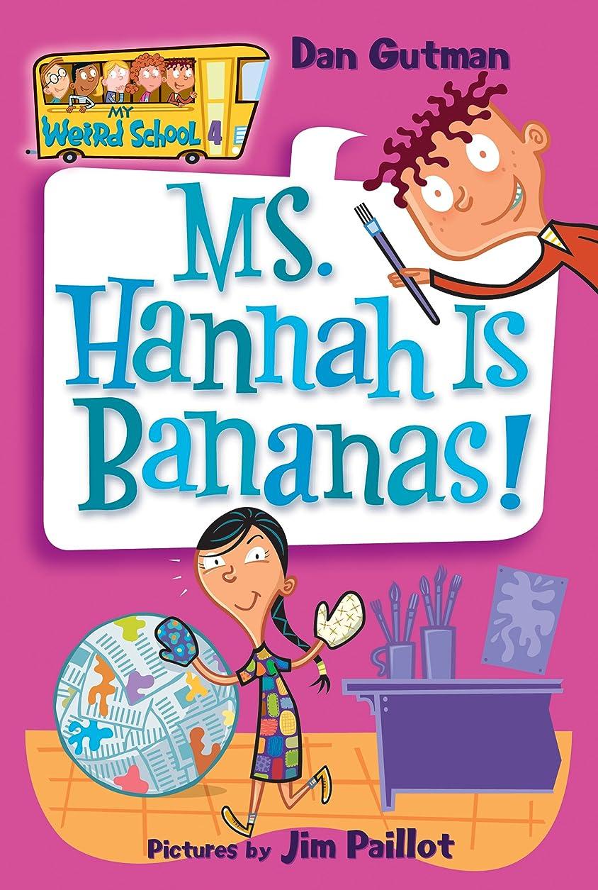 シェトランド諸島推定反発するMy Weird School #4: Ms. Hannah Is Bananas! (My Weird School series) (English Edition)