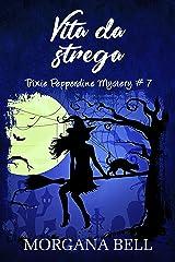 Vita da strega: Trixie Pepperdine Mystery Formato Kindle