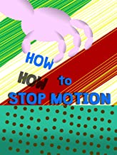 How To Stop Motion