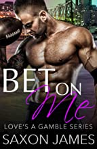 Bet on Me (The Love's a Gamble Series Book 1)