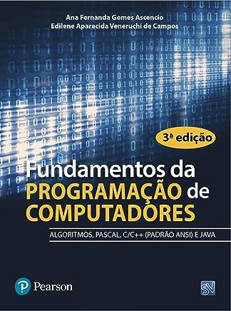 Fundamentos da Programação de Computadores: Algoritmos, Pascal, C, C++ e Java