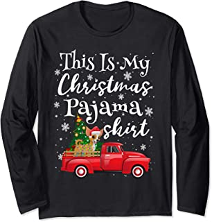 This is my Christmas Pajama Chihuahua Ride Red Truck Gift Long Sleeve T-Shirt