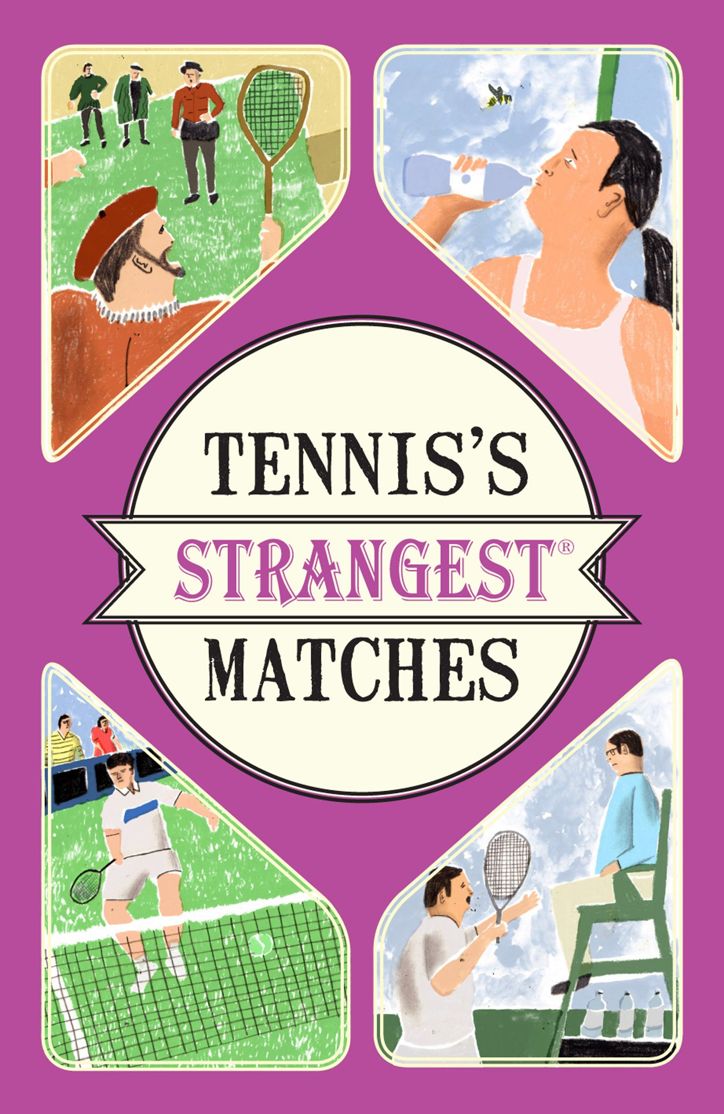 Download Tennis's Strangest Matches: Extraordinary but true stories from over five centuries of tennis (Strangest series) (English ...