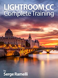 Lightroom CC Complete Training: Learn the Entire Photographers Workflow in the new Lightroom CC
