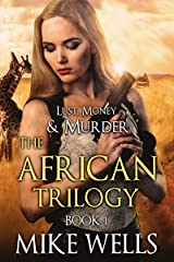 The African Trilogy, Book 1 (Lust, Money & Murder #7) Kindle Edition