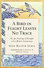 A Bird in Flight Leaves No Trace: The Zen Teaching of Huangbo with a Modern Commentary (1)