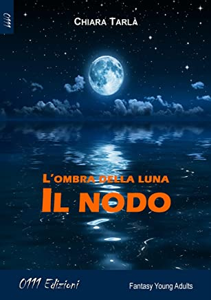 Lombra della luna: Il nodo