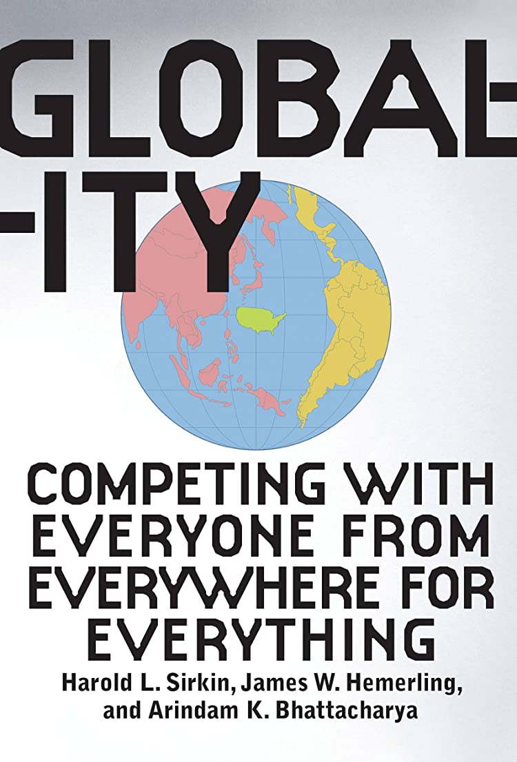 Globality: Competing with Everyone from Everywhere for Everything (English Edition)