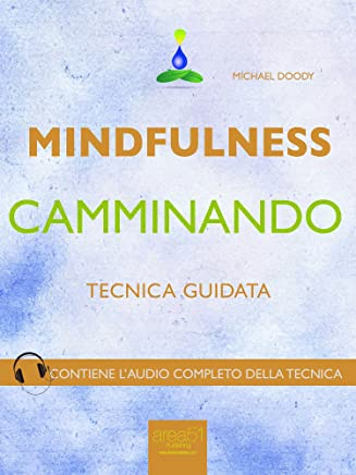 Mindfulness camminando: Tecnica guidata