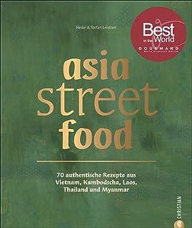 Asiatische Küche: asia street food. Authentische Rezepte au