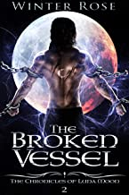 The Broken Vessel (The Chronicles of Luna Moon Book 2)