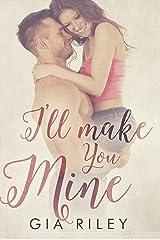 I'll Make You Mine Kindle Edition