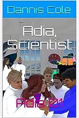 Adia, Scientist: Adia 01 Kindle Edition