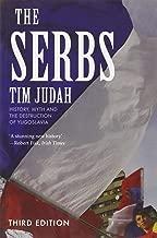 The Serbs – History, Myth and the Destruction of Yugoslavia