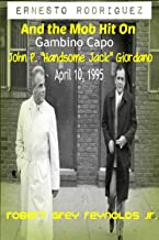 Ernesto Rodriguez and the Mob Hit On : Gambino Capo John P.