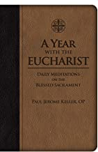 A Year with the Eucharist: Daily Meditations on the Blessed Sacrament