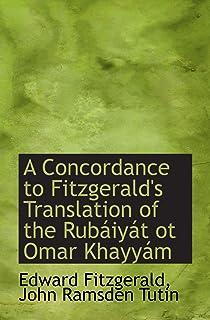 A Concordance to Fitzgerald's Translation of the Rubáiyát ot Omar Khayyám