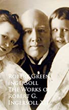 The Works of Robert G. Ingersoll XII