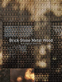 Building on Tradition: Brick Stone Metal Wood