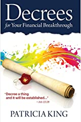 Decrees for Your Financial Breakthrough: Decree a thing and it will be established - Job 22:28 Kindle Edition