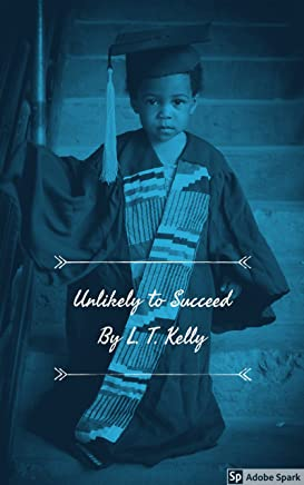 Kelly Family Chronicles Presents- Unlikely to Succeed: The New Beginning