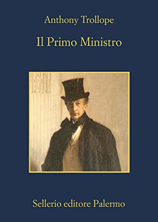 Il Primo Ministro (Ciclo Palliser Vol. 5)