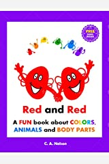 RED AND RED: A FUN BOOK FOR PRESCHOOLERS ABOUT COLORS, ANIMALS AND BODY PARTS. 30+ EARLY CONCEPTS - 6 COLORS, 18 ANIMAL NAMES, 18 ANIMAL PARTS, SAMENESS, PARTS/WHOLES, IMAGINATION AND MORE! Kindle Edition