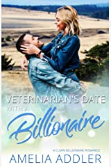 Veterinarian's Date with a Billionaire: a clean billionaire romance (Billionaire Date Book 3) Kindle Edition