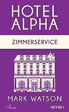 Zimmerservice: Hotel Alpha. Stories (German Edition)