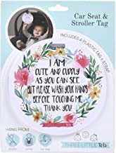 Cute Flower Car Seat Tag - I'm Cute and Cuddly As Can Be But Please Wash Your Hands Before Touching Me