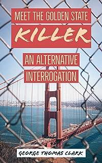 Meet the Golden State Killer: An Alternative Interrogation