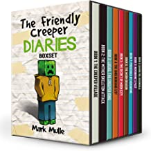 The Friendly Creeper Diaries Books 1 to 9: Unofficial Minecraft Book for Kids, Teens and Minecrafters - Adventure Fan Fiction Diary - Bundle Box Sets