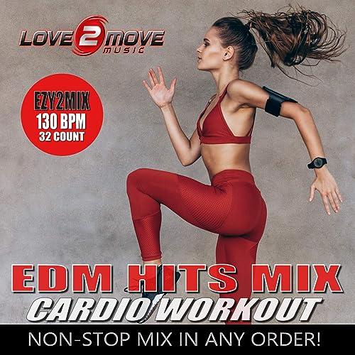 EDM Hits Mix: Cardio Workout (Ezy2Mix Non-Stop Mix)