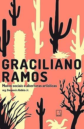 Graciliano Ramos: Muros sociais e aberturas artísticas