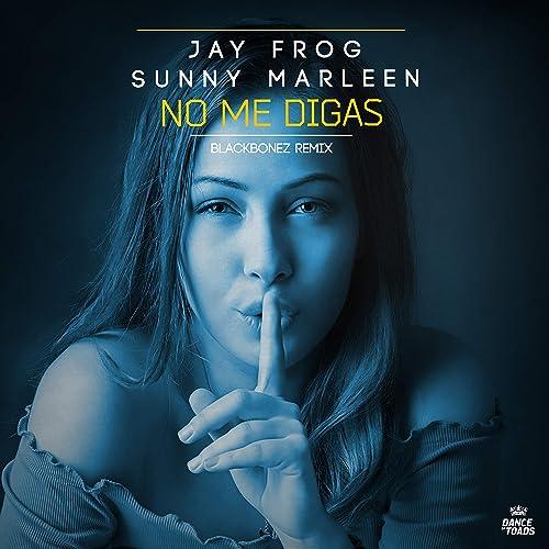 No Me Digas (Blackbonez Club Mix)