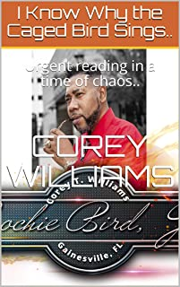 I Know Why the Caged Bird Sings..: Urgent Reading in a Time of Chaos..
