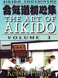 Aikido Shoshinshu The Art of Aikido Vol1 Kensho Furuya