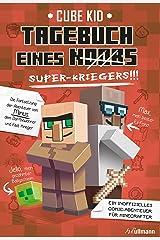 Tagebuch eines Super-Kriegers: Ein inoffizielles Comic-Abenteuer für Minecrafter (Tagebuch eines Noobs 2) (German Edition) Formato Kindle