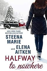 Halfway to Nowhere (Halfway Series Book 1) Kindle Edition