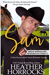 SAM: A Best Friend's Sister Sweet Romantic Comedy (Waco Wranglers Reid Brothers Book 3) Kindle Edition