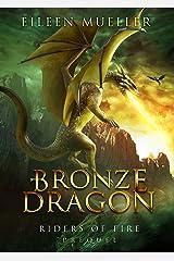 Bronze Dragon: Riders of Fire Dragons, Prequel Book 1 (A Dragons' Realm YA epic fantasy adventure) Kindle Edition