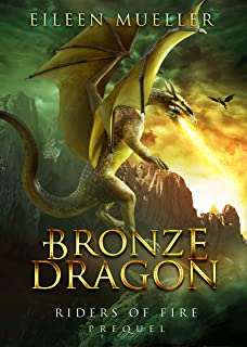 Bronze Dragon: Riders of Fire - Prequel, Book 0.1 (A Dragons' Realm story)