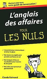 L'Anglais des affaires - Guide de conversation Pour les Nuls (French Edition)