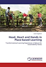 Head, Heart and Hands in Place-based Learning: Transformational Learning Experiences in Nature for Sustainability Values